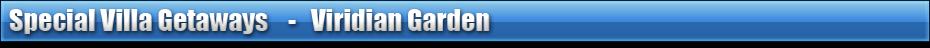 special villa getaways - viridian garden